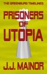 The Greenburg Timelines Prisoners Of Utopia