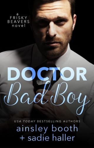 Dr. Bad Boy - Ainsley Booth & Sadie Haller - Ainsley Booth & Sadie Haller