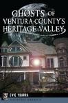 Ghosts Of Ventura Countys Heritage Valley