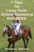 7 Tips for Long-Term Online Gambling Success