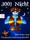 1001 Nacht - Märchen aus Tausend und eine Nacht - Tausendundeine Nacht: Sindbad der Seefahrer, Aladin und die Wunderlampe, Ali Baba und die vierzig Räuber und andere Geschichten