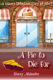 A Pie to Die For: A Bakery Detectives Cozy Mystery book