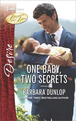 Barbara Dunlop - One Baby, Two Secrets