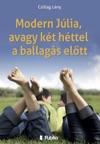 Modern Jlia Avagy Kt Httel A Ballags Eltt