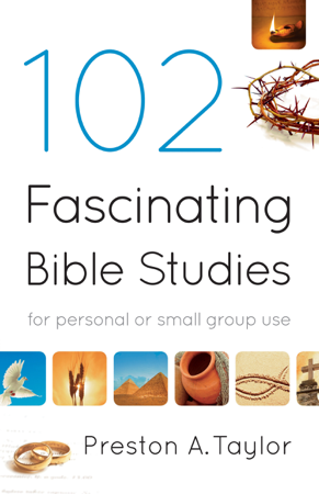 102 Fascinating Bible Studies - Preston A. Taylor