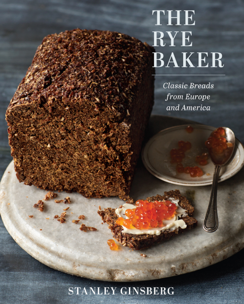 The Rye Baker: Classic Breads from Europe and America by Stanley Ginsberg