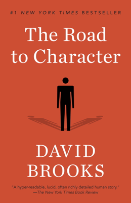 The Road to Character - David Brooks book