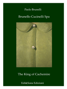 Brunello Cucinelli Spa The King of Cachemire Copertina del libro