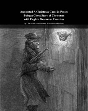 Annotated A Christmas Carol In Prose: Being A Ghost Story Of Christmas With English Grammar Exercises