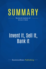 Summary Invent It Sell It Bank It