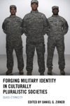 Forging Military Identity In Culturally Pluralistic Societies