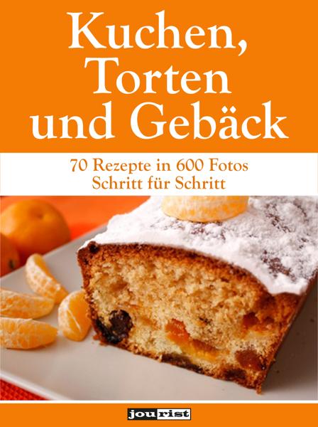 Kuchen, Torten und Gebäck di Jourist Verlags GmbH