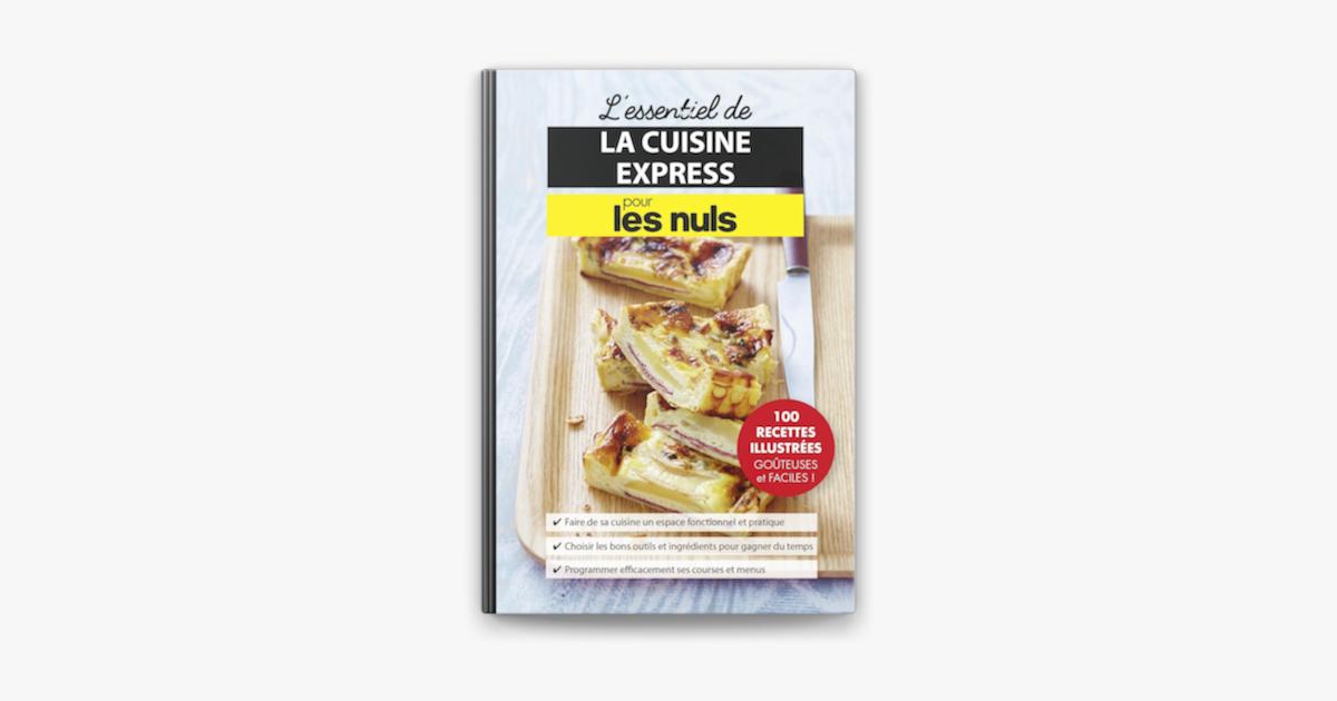 L Essentiel De La Cuisine Express Pour Les Nuls En Apple Books