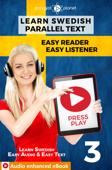 Learn Swedish - Parallel Text : Easy Reader  Easy Listener : Audio enhanced eBook No. 3