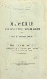 Download and Read Online Marseille, la formation d'une grande cité moderne