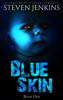 Steven Jenkins - Blue Skin: Book One  artwork