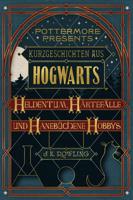 J.K. Rowling - Kurzgeschichten aus Hogwarts: Heldentum, Härtefälle und hanebüchene Hobbys artwork