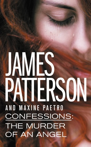 James Patterson & Maxine Paetro - Confessions: The Murder of an Angel