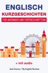 Englisch Kurzgeschichten Fr Anfnger Und Fortgeschrittene Mit Audioaufnahmen
