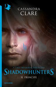 Shadowhunters. Le origini - 2. Il principe Libro Cover