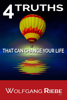 Wolfgang Riebe - 4 Truths That Can Change Your Life  artwork