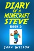 Diary of a Minecraft Steve (Book 3): The Amazing Minecraft World Told by a Hero Minecraft Steve