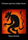 O Homem Que Fez O Diabo Chorar Book Cover