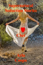 Supernatural Seduction Stories: Chet