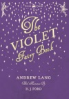 The Violet Fairy Book - Illustrated By H J Ford