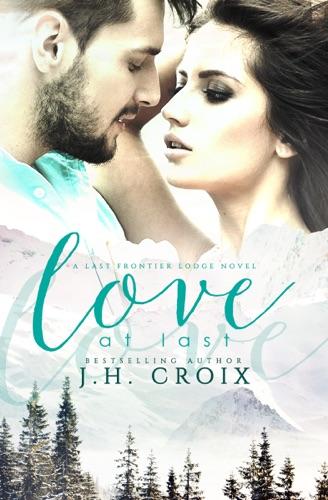 Love at Last - J.H. Croix - J.H. Croix