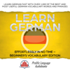 Learn German Effortlessly in No Time – Beginner's Vocabulary and German Phrases Edition: Learn German FAST with Over 1,000 of the Best and Most Useful German Vocabulary Words and Phrases - Prolific Language Audiobooks