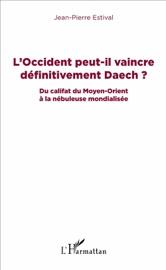 L'OCCIDENT PEUT-IL VAINCRE DéFINITIVEMENT DAECH?