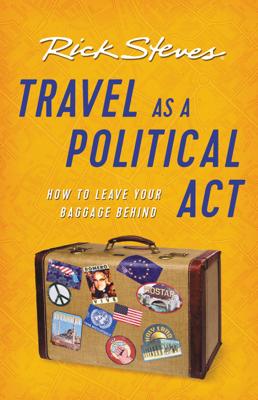 Travel as a Political Act - Rick Steves book