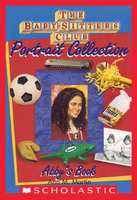 Abby's Book (The Baby-Sitters Club Portrait Collection)