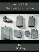 Enuma Elish: The Epic Of Creation