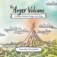 The Anger Volcano - A Book About Anger For Kids