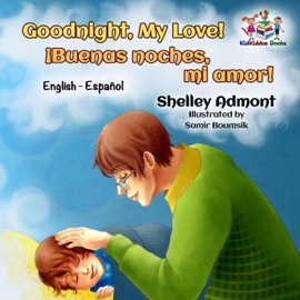 Goodnight My Love Buenas Noches Mi Amor Bilingual Spanish Children S Book