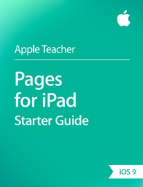 Pages for iPad Starter Guide iOS 9 - Apple Education