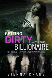 GETTING DIRTY WITH THE BILLIONAIRE