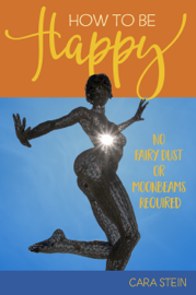 How to be Happy (No Fairy Dust or Moonbeams Required) book