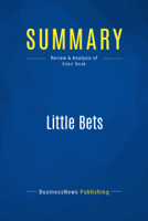 BusinessNews Publishing - Summary: Little Bets artwork