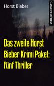 Das zweite Horst Bieber Krimi Paket: Fünf Thriller