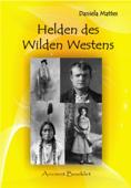 Die Helden des Wilden Westens