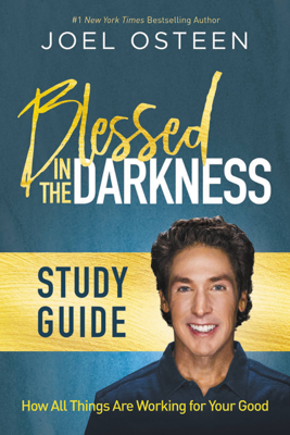 Blessed in the Darkness - Joel Osteen book