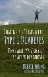 Coming To Terms With Type 1 Diabetes One Family S Story Of Life After Diagnosis