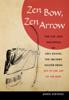 Zen Bow, Zen Arrow - John Stevens