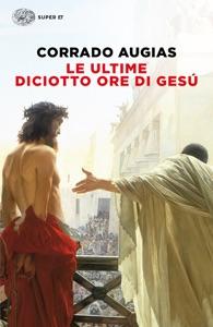 Le ultime diciotto ore di Gesú Book Cover