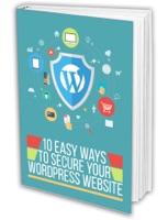 10 Easy Ways to Secure Your WordPress Website!