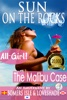 Sun on the Rocks: The Malibu Case