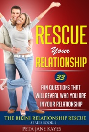 RESCUE YOUR RELATIONSHIP: 33 FUN QUESTIONS THAT WILL REVEAL WHO YOU ARE IN YOUR RELATIONSHIP - THE BIKINI RELATIONSHIP RESCUE SERIES BOOK 4